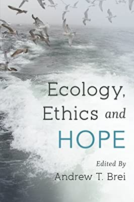 Ecology, Ethics and Hope