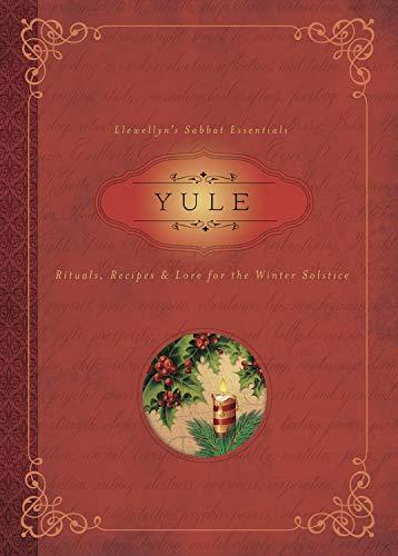 Yule: Rituals, Recipes & Lore for the Winter