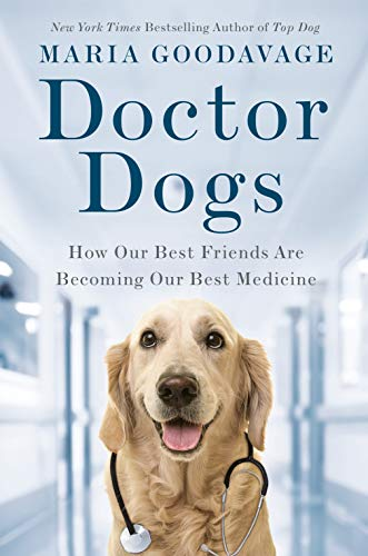 Doctor Dogs: How Our Best Friends Are Becoming Our Best Medicine - http://medicalbooks.filipinodoctors.org