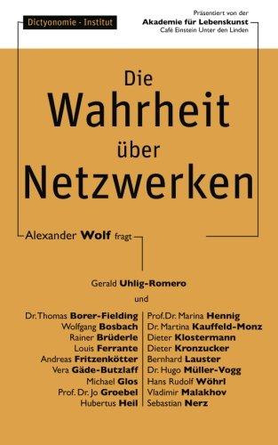 Die Wahrheit über Netzwerken: Dictyonomie - Interviewbuch