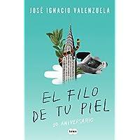 El filo de tu piel / On The Skin's Surface (Spanish Edition)