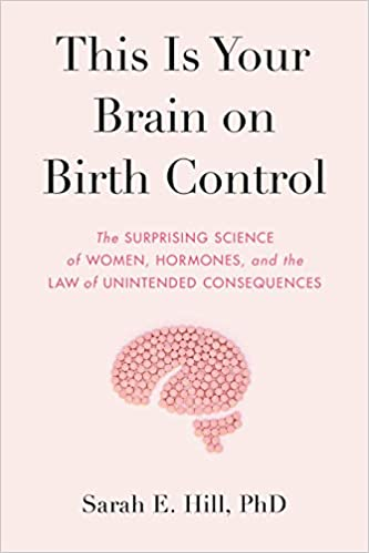 Book #3 - This is Your Brain on Birth Control