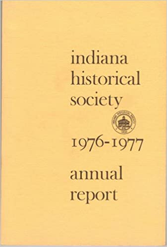 Indiana Historical Society 1976-1977 Annual Report: Indiana