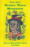 Papa Jim's Herbal Magic Workbook, Papa Jim, 0942272641