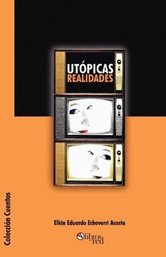Utopicas Realidades