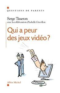 Qui a peur des jeux vidéo ? par Serge Tisseron