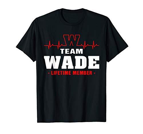 - Team Wade lifetime member shirt surname, last name gift