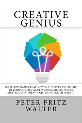 Creative genius four quadrant creativity in the lives and works of creative genius four quadrant creativity in the lives and works of leonardo da vinci wilhelm reich albert einstein svjatoslav richter and keith jarrett ccuart Images