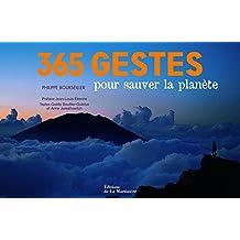 365 gestes pour sauver la planète [nouvelle édition]