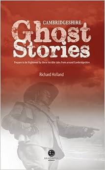 Book Cambridgeshire Ghost Stories: Shiver Your Way Around Cambridgeshire