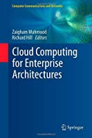 Cloud Computing for Enterprise Architectures Front Cover