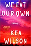 Image of We Eat Our Own: A Novel