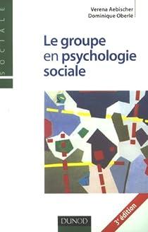 Le groupe en psychologie sociale par Aebischer