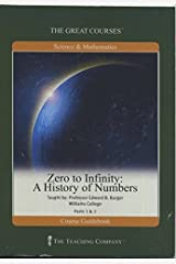Zero to Infinity: A History of Numbers (the great courses) Paperback