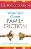img - for When Faith Causes Family Friction: Dr. Ray Tackles the Tough Questions book / textbook / text book