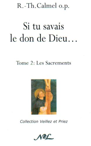 si-tu-savais-le-don-de-dieu-tome-2-les-sacrements-french-edition