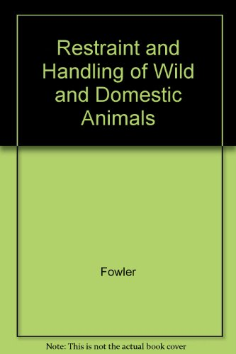 Restraint and Handling of Wild and Domestic Animals (Animal Restraint)
