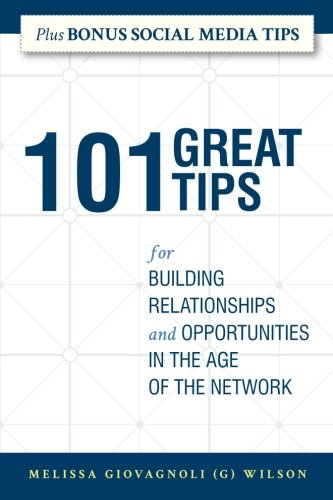 Read Online 101 Great Tips: for Building Relationships and Opportunities in the Age of the Network pdf