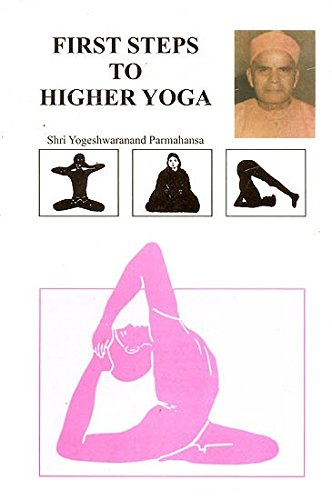 First steps to higher Yoga: An exposition of first five ...