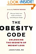 #6: The Obesity Code: Unlocking the Secrets of Weight Loss