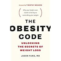 The Obesity Code: Unlocking the Secrets of Weight Loss (The Wellness Code)