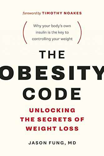 The Obesity Code: Unlocking the Secrets of Weight Loss (Best Foods For Fasting Days)