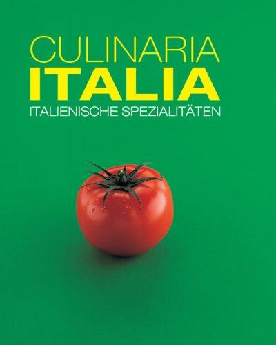 Culinaria Italia: Italienische Spezialitäten