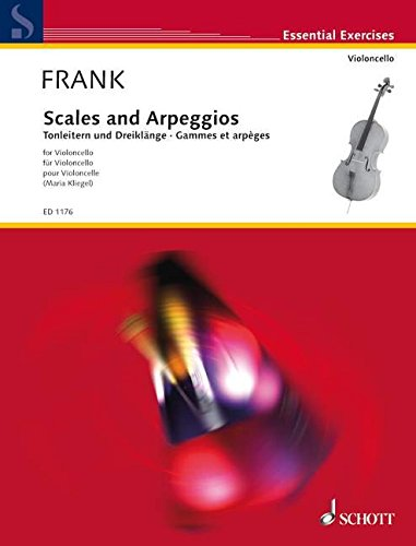 Scales and Arpeggios: Violoncello. (Essential Exercises) Musiknoten – 1. Januar 2000 Maria Kliegel Maurits Frank SCHOTT MUSIC GmbH & Co KG Mainz