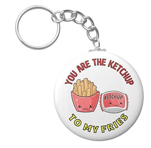 You Are The Ketchup To My Fries Funny Novelty Key Chain