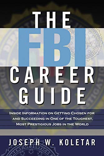 Pdf Politics The FBI Career Guide: Inside Information on Getting Chosen for and Succeeding in One of the Toughest, Most Prestigious Jobs in the World