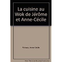 Cuisine au wok de Jérôme et Anne-Cécile (La)