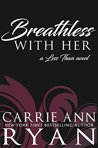 Ebook cover from Breathless With Her (Less Than Book 1) by Carrie Ann Ryan