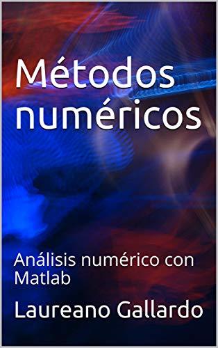 Métodos numéricos: Análisis numérico con Matlab