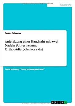 Anfertigung einer Handnaht mit zwei Nadeln (Unterweisung Orthopädietechniker / -in)