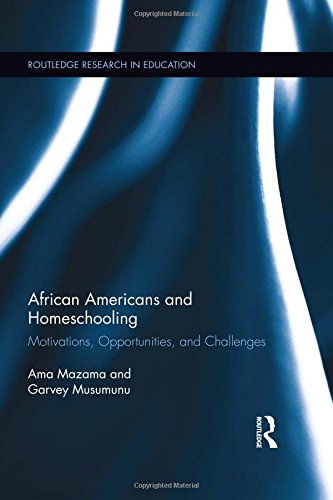 Search : African Americans and Homeschooling: Motivations, Opportunities and Challenges (Routledge Research in Education)