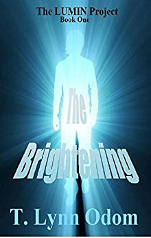 The Brightening: The LUMIN Project Book One by [Odom, T. Lynn]