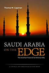 Saudi Arabia on the Edge: The Uncertain Future of an American Ally (Council on Foreign Relations Books (Potomac Books)) Hardcover