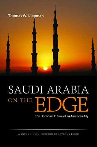 Saudi Arabia on the Edge: The Uncertain Future of an American Ally (Council on Foreign Relations Books (Potomac Books))