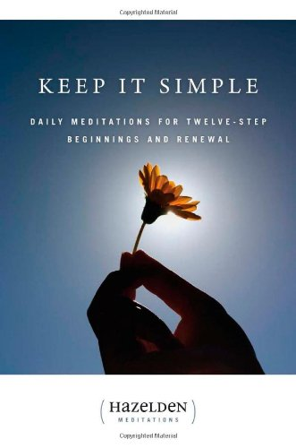Keep It Simple: Daily Meditations For Twelve-Step Beginnings And Renewal (Hazelden Meditation Series)