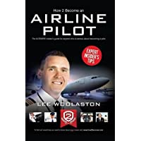 How To Become Airline Pilot: The ULTIMATE insider's guide for anyone who is serious about becoming a pilot: 1 (How2Become)