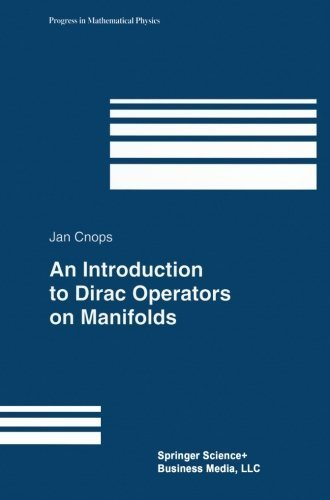 An Introduction to Dirac Operators on Manifolds (Progress in Mathematical Physics Book 24)