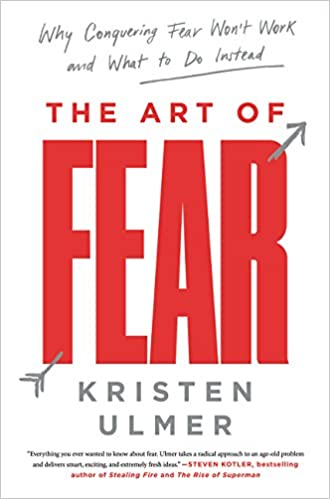 The art of fear why conquering fear wont work and what to do the art of fear why conquering fear wont work and what to do instead kristen ulmer 9780062423412 amazon books fandeluxe Choice Image