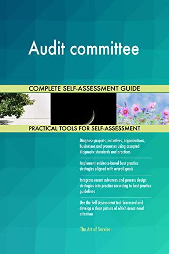 Audit committee Toolkit: best-practice templates, step-by-step work plans and maturity diagnostics