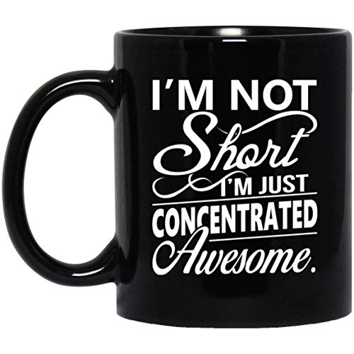 I'm Not Short I'm Just Concentrated Awesome mug Funny Birthday Gifts For Men Women Boys Girls