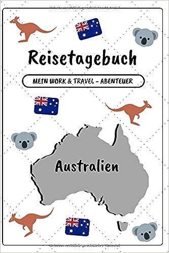 Reisetagebuch Australien: Mein Work and Travel Abenteuer