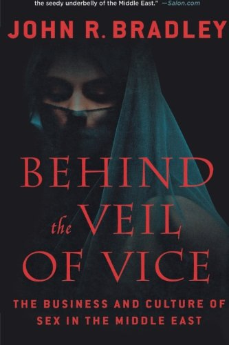 Behind the Veil of Vice: The Business and Culture of Sex in the Middle East