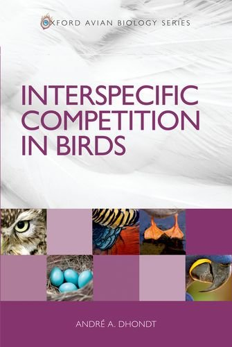 Download Interspecific Competition in Birds (Oxford Avian Biology) PDF