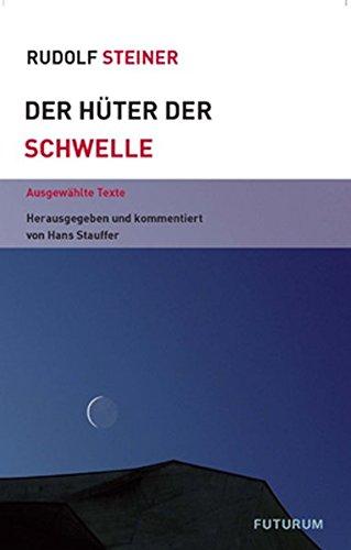 Der Hüter der Schwelle: Ausgewählte Texte (Themenwelten)