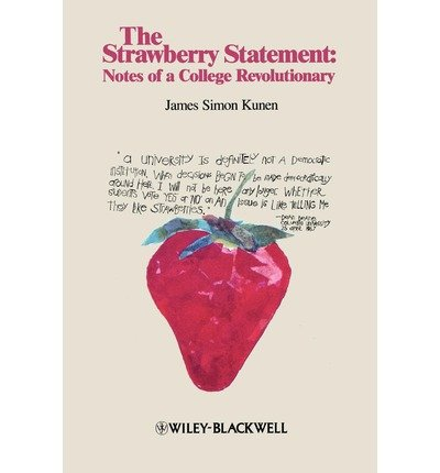 [(The Strawberry Statement: Notes of a College Revolutionary )] [Author: James Simon Kunen] [Oct-2006]