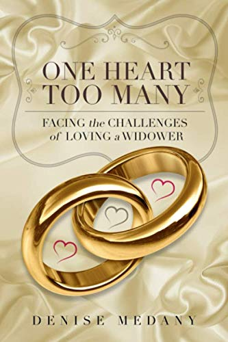 One Heart Too Many: Facing the Challenges of Loving a Widower (Dating A Widower Feeling Second Best)